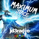 "JD3RADIO PRESENTS MAXIMUM JUICE ""ELECTRO THERAPY"""
