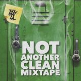 trapLA presents Not Another Clean Mixtape Volume 1