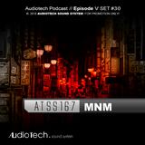 Audiotech Podcast // Episode V, Set #30 ATSS167 - MNM ► Pandemonium
