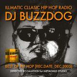 ILLMATIC CLASSIC HIP HOP RADIO - DJ BUZZDOG [REC.DATE: DEC.2005]