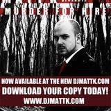Matt K - Murder For Hire - www.djmattk.com
