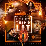 Action Pac-Everything Lit [Full Mixtape Download Link In Description]