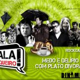 Rockcast #15 - Medo e Delírio com Plato Divorak