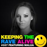 Keeping The Rave Alive Episode 337 feat. Malua