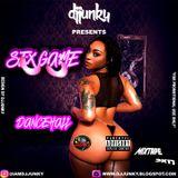 DJJUNKY PRESENTS - SEX GAME DANCEHALL MIXTAPE 2K17