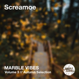 Screamoe - Marble Vibes, Vol 3. (Autumn Selection)