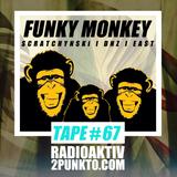 Tape #67 w/ Scratchynski, DNZ & EAST - Funky Monkey / RadioAktiv 2punkt0