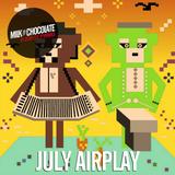 Milk'n'Chocolate's July 2015 Airplay