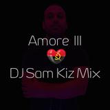 Amore III - DJ Sam Kiz Mix