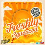 Freshly Squeezed - Juicy Podcast Episode 1