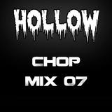 Hollow Riddim Chop Mix 07