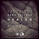 Circle Of Funk Feat Dawn Tallman - Healer (Wipe The Needle Remix)