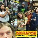 BURGER RECORDS ROCK & ROLL RADIO - SEASON 5 - EPISODE 4