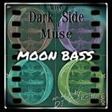 The Dark Side of Muse - Volume I : Moon Bass