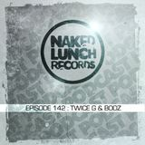 Naked Lunch PODCAST #142 - TWICE G & BOOZ