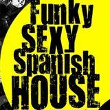 FunkySexySpanishHouse April 2016