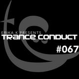 Erika K - Trance Conduct 067