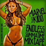 Endless Summatime Mixtape 2012 (Mixed by DJ Marvel Kidd) /2011-2012 Dancehall and Soca Tunes/
