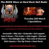 The ROXX Show at Hard Rock Hell Radio 16 March The Erotics GnR Biters Bitch Queens Hip Priests Hanoi
