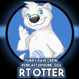 FURRY RAVE CREW PODCAST EPISODE 022: RT OTTER