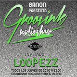 Groovink Radioshow #004 (Loopezz)