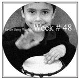 Seven Song Weekly: Week # 48