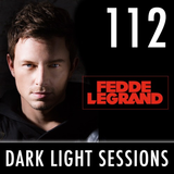 Fedde Le Grand - Dark Light Sessions 112 (Ultra Japan special)