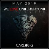 MAY 2019 - We Love Underground Music - PODCAST