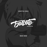 Bassota EMPTIX - BAD DAD