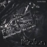 DJ Golan - Special NEW YEAR 5hs Live Mix (Fade 2 Black) 01-01-2016