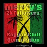 Marky's - 2k Followers Reggae Chill Compilation