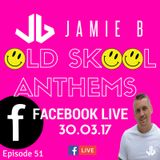 Jamie B's Live Old Skool Anthems On Facebook Live 30.03.17