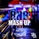 R&B Mash Up Part.08 // R&B, Hip Hop & U.K. // Instagram: djblighty