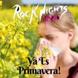 Rock Nights Radio Vol.198 - Ya Es Primavera!