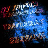 DJ IMPACT @ THROWBACK THURSDAY SESSION  vol.4 2019