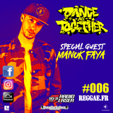 DANCE ALL TOGETHER RADIO SHOW #006 Special Guest : MANOK FAYA 21.10.2013