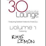 Rhys Lemon - THE 30 MIN LOUNGE VOL 7