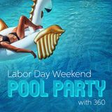 Labor Day Weekend Pool Party II *LIVE*