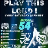 DJ VC - Play This Loud! Episode 54  (Party 103)