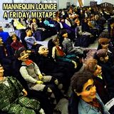 Mannequin Lounge: A Friday Mixtape - 04 March 2016