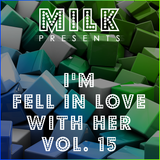 Milk - I'm fell in love with Her vol. 15