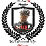 Rated R Radio Presents: 2017 Sauced Up Mixxx