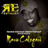 RE-Formation *Frankie Knuckles* Tribute Podcast Sessions By: MARIO CALEGARI