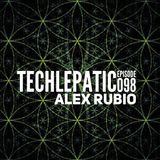 Alex Rubio - TECHLEPATIC Episode 098
