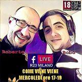 Bobo e Roberto - COME VIENE VIENE 01 Marzo 2017