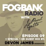 Fogbank Radio with J Paul Getto: Episode 09 + Devon James (NYC) Guest Mix
