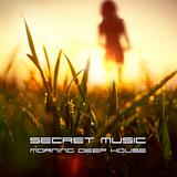 Secret Music - Morning Deep House