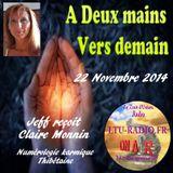 A deux mains vers demain ( Jeff) 21 Novembre 2014 avec claire Monnin