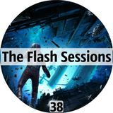 The Flash Sessions 038 - by Flesher