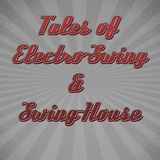 Tales of Electro-Swing & Swing-House